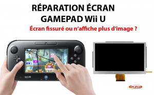 Réparation Wii U Ecran Gamepad